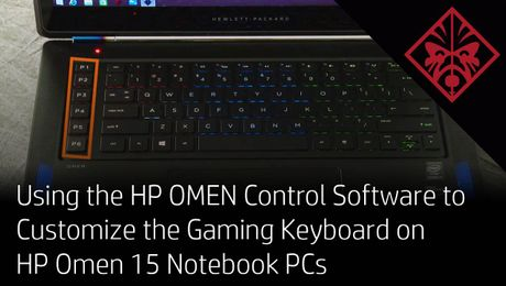 Using the HP OMEN Control Software to Customize the Gaming Keyboard on HP Omen 15 Notebook PCs