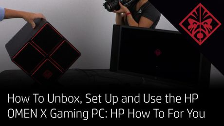 How To Unbox, Set Up and Use the HP OMEN X Gaming PC: HP How To For You