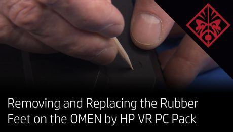 Removing and Replacing the Rubber Feet on the OMEN by HP VR PC Pack