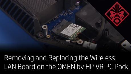 Removing and Replacing the Wireless LAN Board on the OMEN by HP VR PC Pack