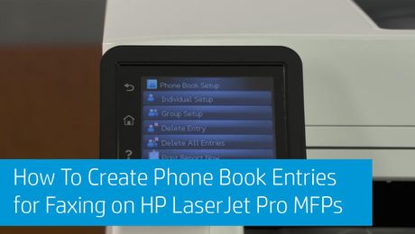 How To Create Phone Book Entries for Faxing on HP LaserJet Pro MFPs