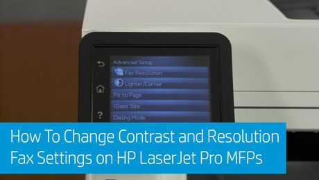 How To Change Contrast and Resolution Fax Settings on HP LaserJet Pro MFPs