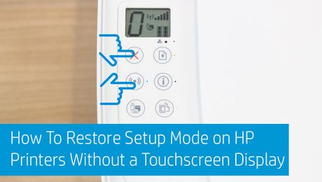 How To Restore Setup Mode on HP Printers Without a Touchscreen Display