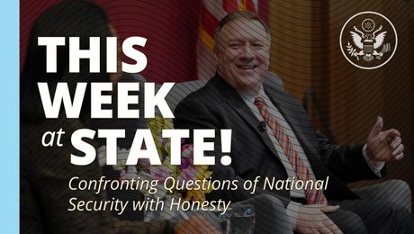 """This Week at State:  """"Confronting Questions of National Security with Honesty"""""""