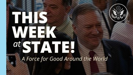 "This Week at State - ""A Force for Good Around the World"" - January 31,  2020"