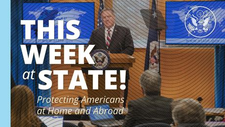 "This Week at State - ""Protecting Americans at Home and Abroad"" - March 20, 2020"