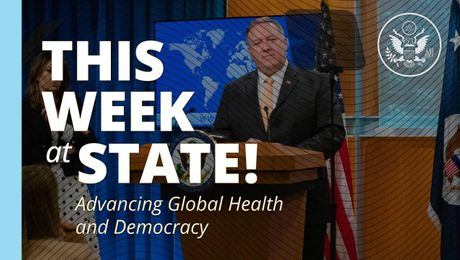 "This Week at State: ""Advancing Global Health and Democracy"" - April 3, 2020"