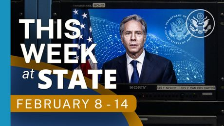 This Week At State • A review of the week's events at the State Department: February 8 - February 14