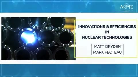 Innovations and Efficiencies in Nuclear Technologies