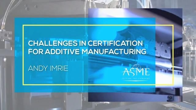 Challenges in Certification for Additive Manufacturing
