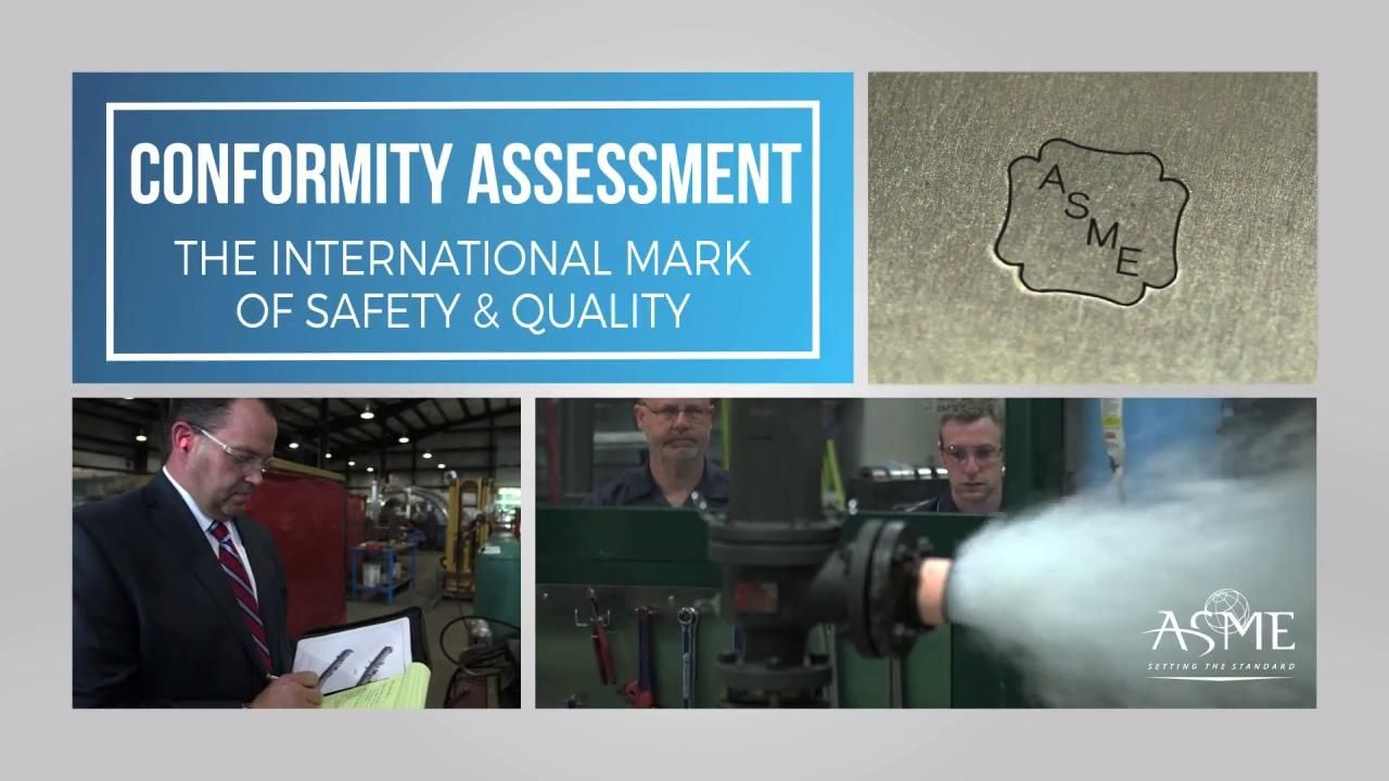 ASME Conformity Assessment – Overview:  The International Mark of Safety & Quality