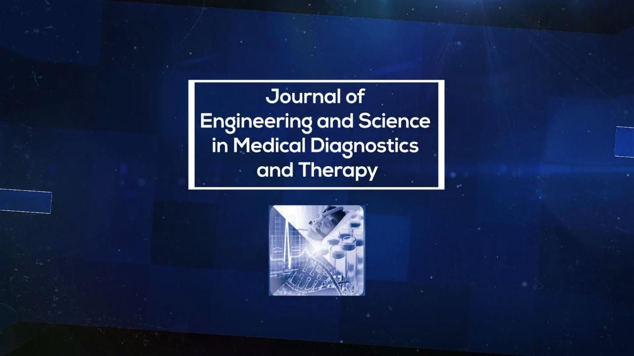 Journal of Engineering and Science in Medical Diagnostics and Therapy