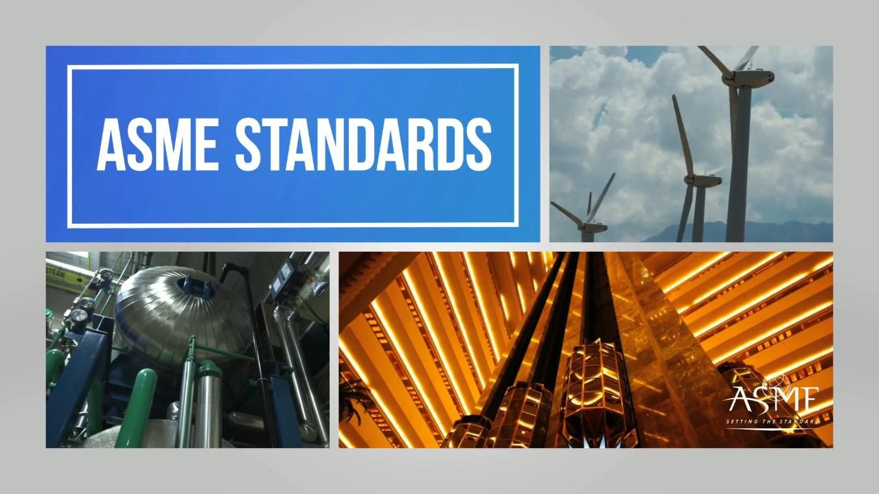 ASME Standards – Overview:  A Globally Recognized Trusted Source of Consensus Standards