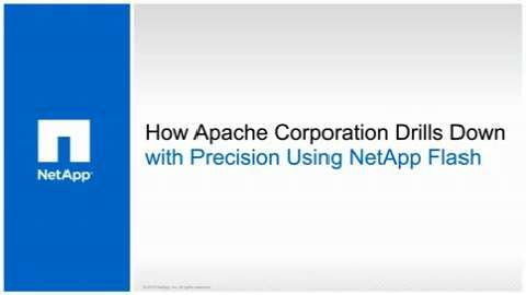 Apache Corporation Drills Down with Precision Using NetApp Flash