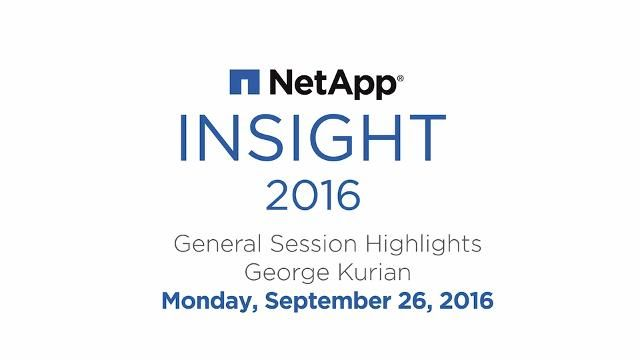 NetApp Insight 2016: General Session Highlights - George Kurian