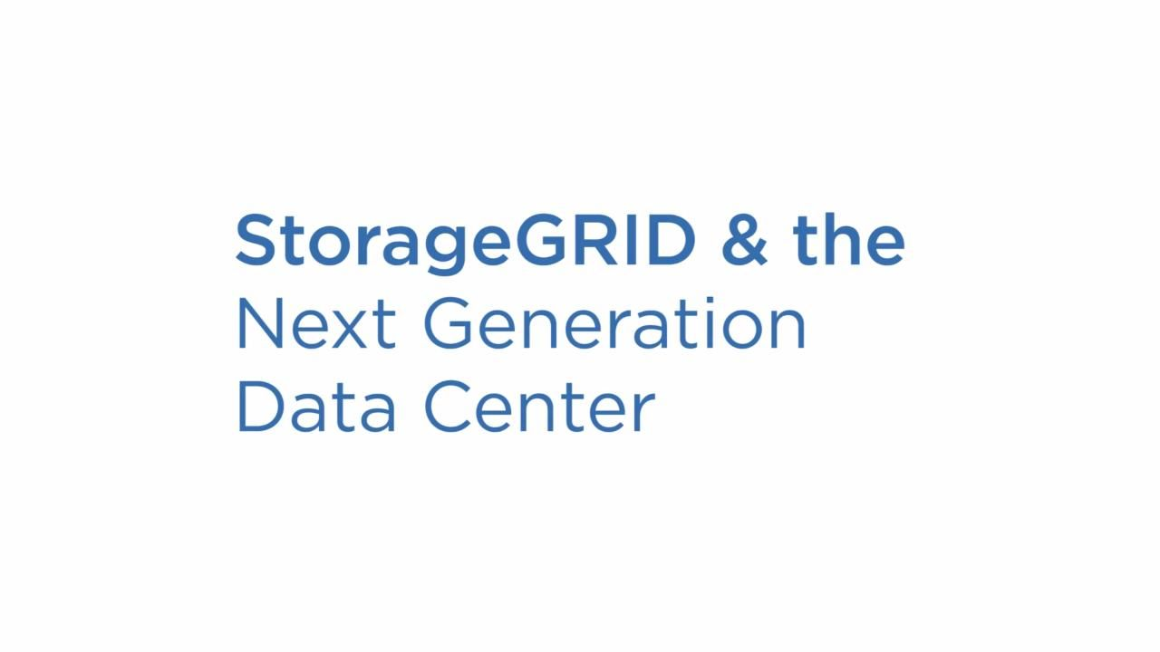 Build a Next Generation Data Center with SolidFire Element OS & StorageGRID