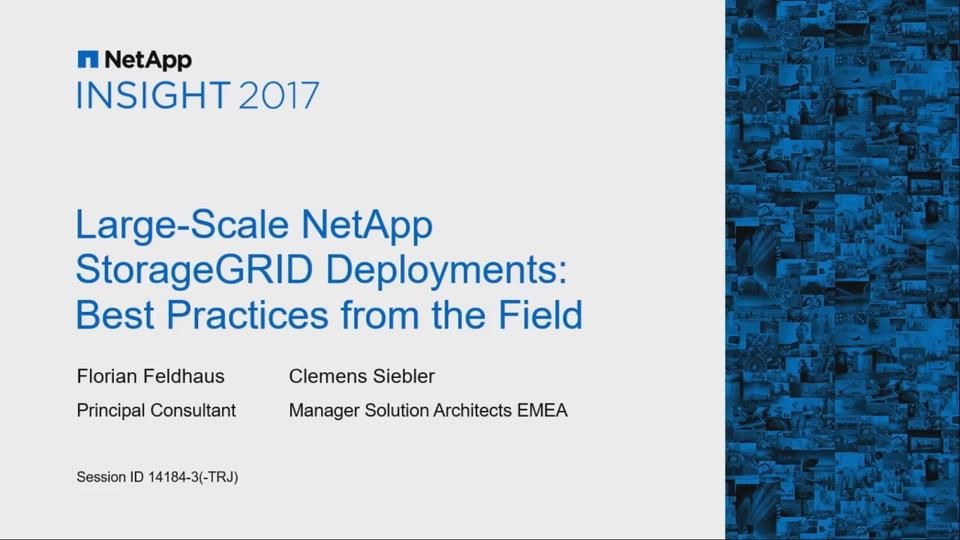 Large-Scale NetApp StorageGRID Deployments - Best Practices from the Field
