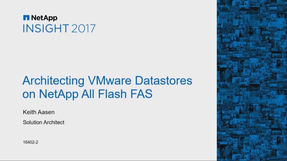 Architecting VMware Datastores on NetApp All Flash FAS