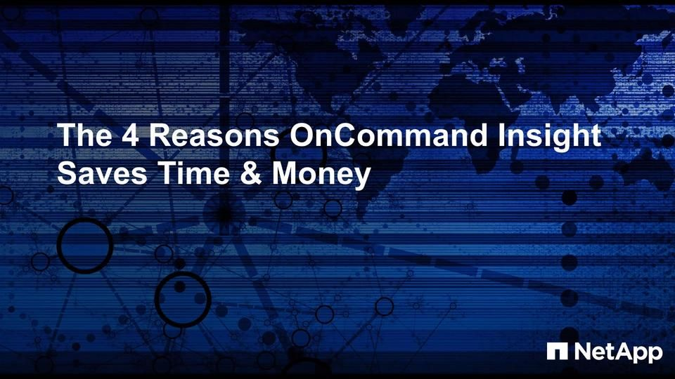 The Four Reasons OnCommand Insight Saves Time and Money