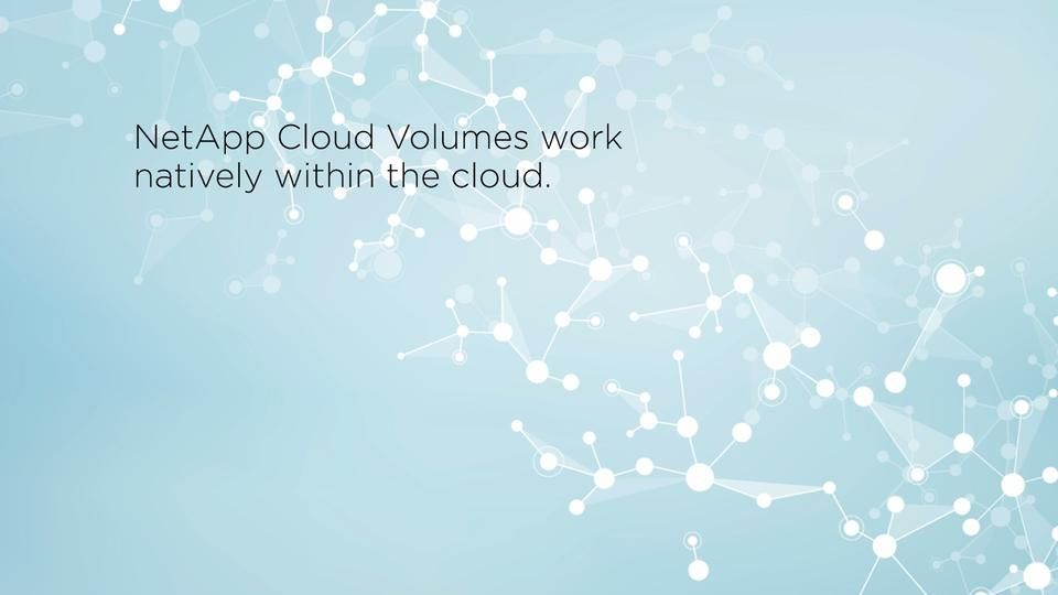 NetApp Cloud Volumes: Easy-to-Use