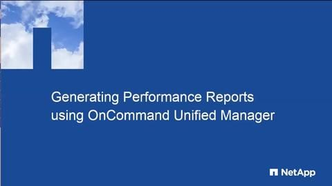 Generating Performance Reports Using NetApp Active IQ (formerly OnCommand) Unified Manager