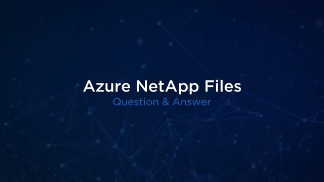 Azure NetApp Files Q&A with Jennifer Meyer