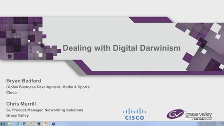 Worried About Digital Darwinism? Together, Grass Valley and Cisco Deliver Digital Transformation