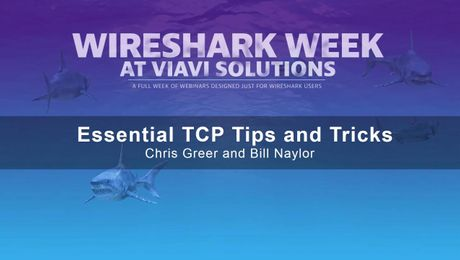 Viavi Solutions Webinar - Essential TCP Tips & Tricks - Wireshark Week