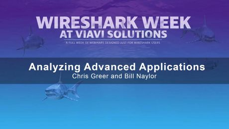 VIAVI Solutions Webinar - Analyzing Advanced Apps - Wireshark Week
