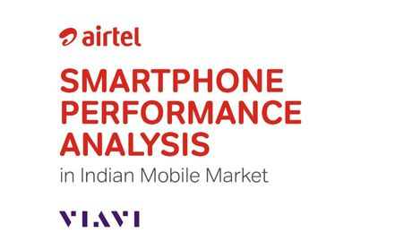 VIAVI Solutions: Highlight video - Airtel and VIAVI Research Smartphone Performance Analysis