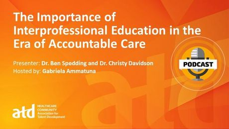 The Importance of Interprofessional Education in the Era of Accountable Care