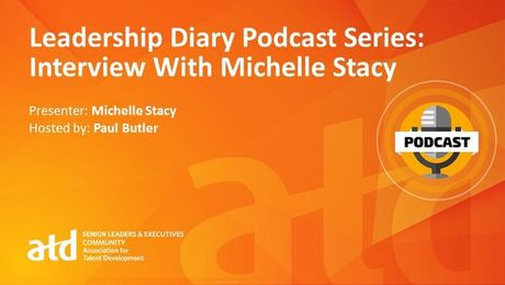Leadership Diary Podcast Series: Interview With Michelle Stacy