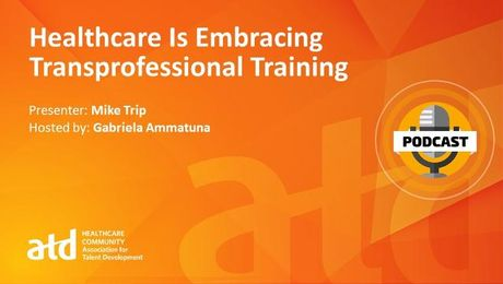 Healthcare Is Embracing Transprofessional Training