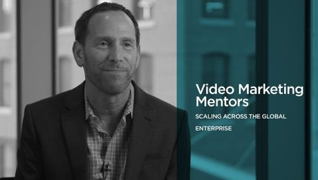 Video Marketing Mentors: Scaling Across the Global Enterprise