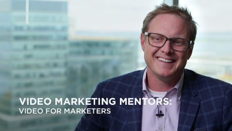 Video Marketing Mentors: Video for Marketers