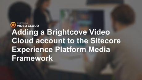 Sitecore Adding Video Cloud Account
