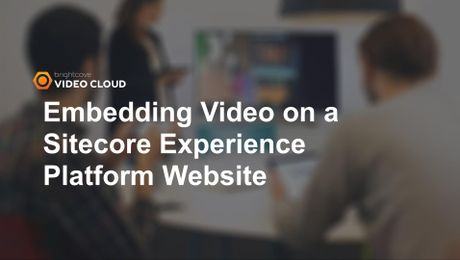 Sitecore Embedding Video on a Website