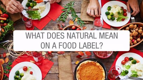 What Does Natural Means on a Food Label?