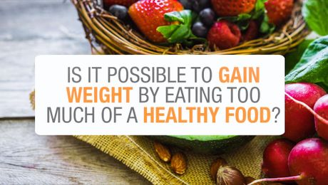 Can I eat too much of the right foods?