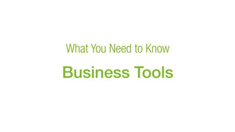 What You Need to Know - Business Tools