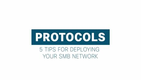 Protocols: 5 Tips for Deploying Your SMB Network