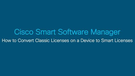 How to Convert Classic Licenses on a Device to Smart Licenses in CSSM