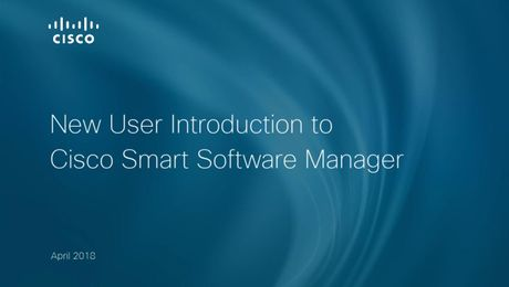 New User Introduction to Cisco Smart Software Manager
