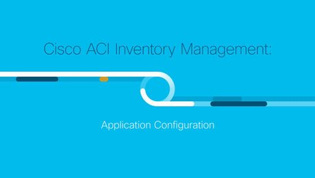 Demo: Cisco ACI Inventory Management Application Configuration