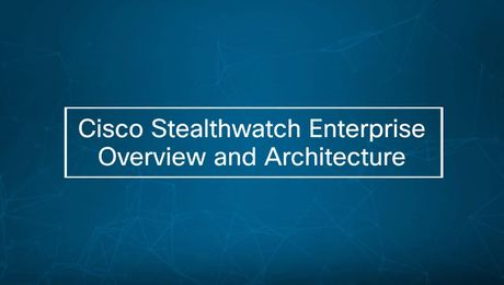 Cisco Stealthwatch Enterprise Overview and Architecture - Chalk Talk