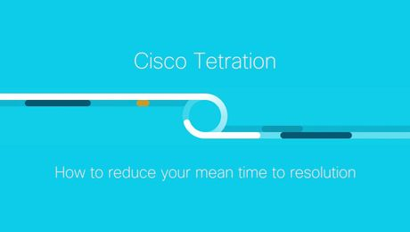 Demo: Using Cisco Tetration to Reduce Your Mean Time to Resolution