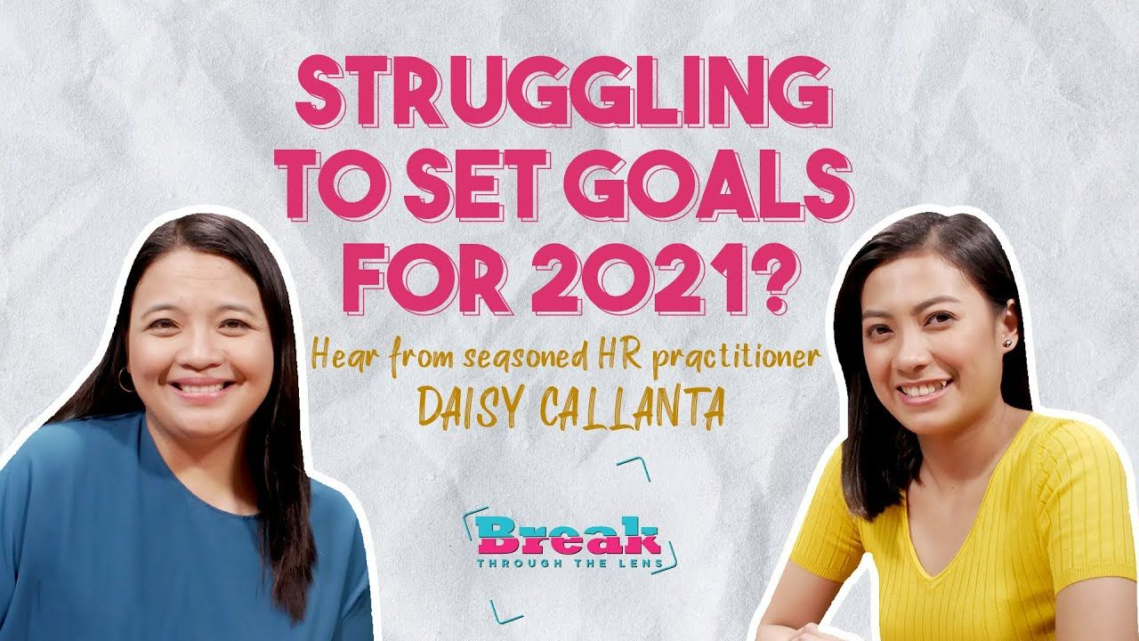 BreakThrough the Lens | How to set goals for 2021 with HR Practitioner Daisy Callanta