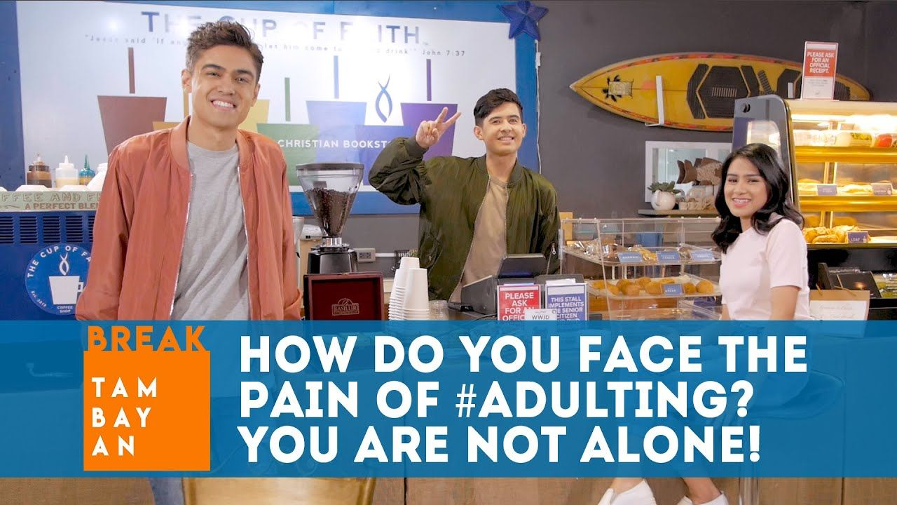 BreakTambayan | How do you Face the Pain of #Adulting? You are NOT Alone!