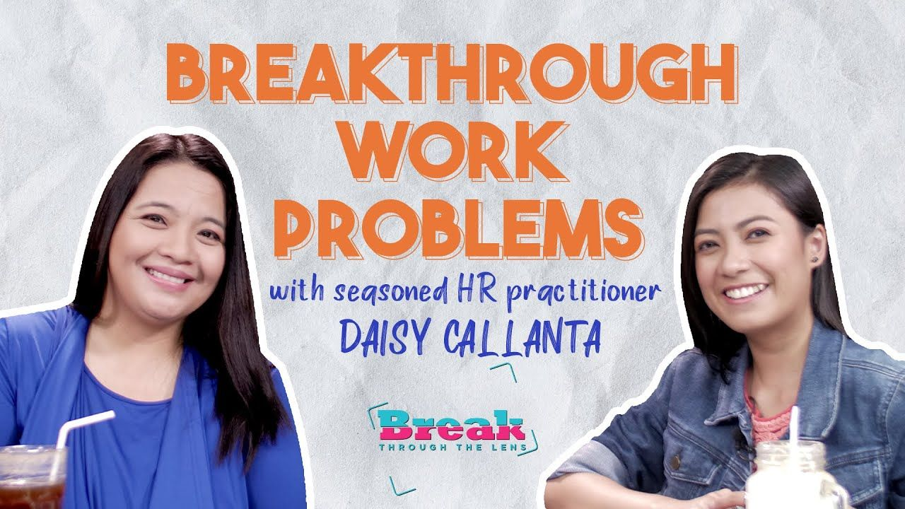#BreakThrough the Lens |Breakthrough Problems and Stress at Work with HR Practitioner Daisy Callanta