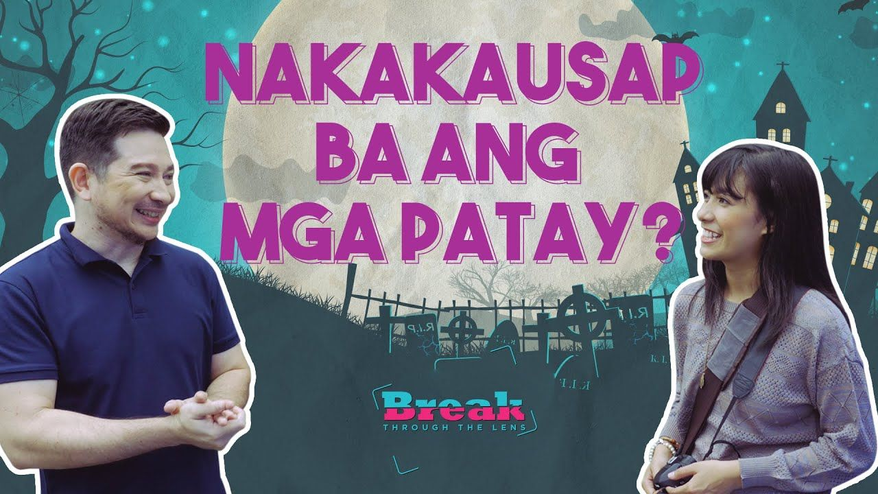 Patay na, kakausapin pa? Is this possible? | BreakThroughtheLens